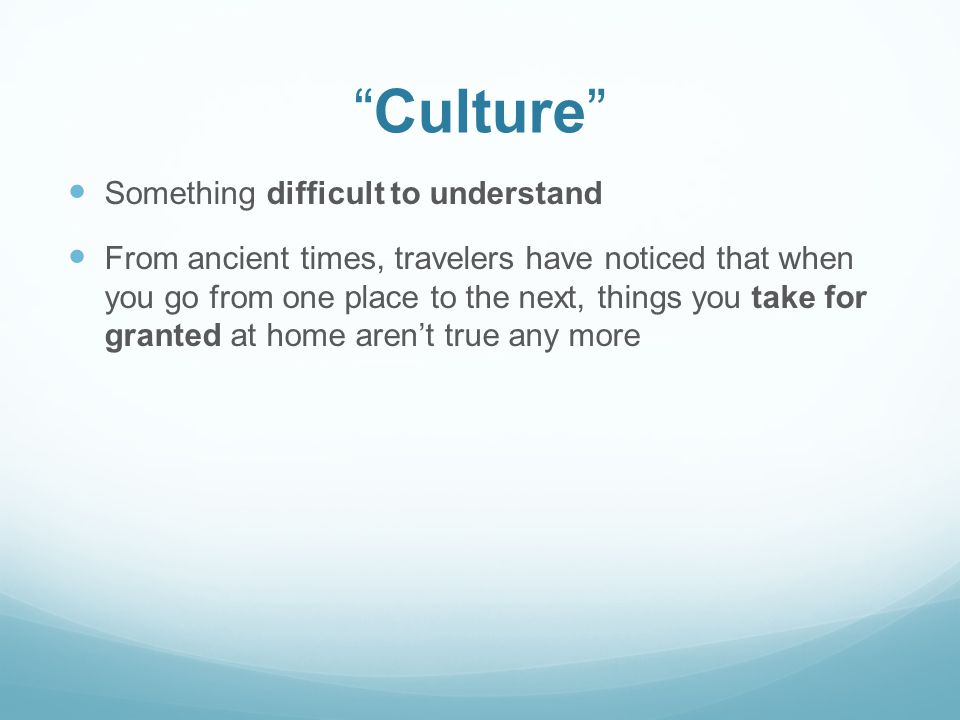 Culture Something difficult to understand