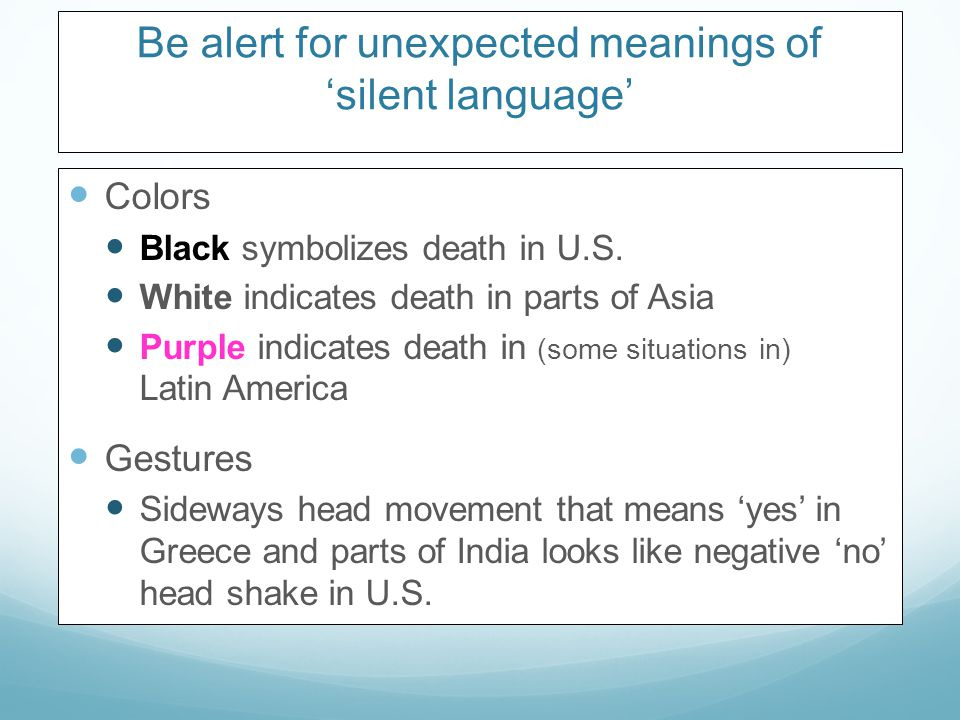 Be alert for unexpected meanings of 'silent language'