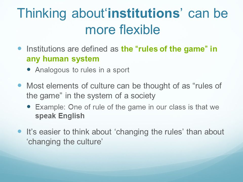 Thinking about'institutions' can be more flexible
