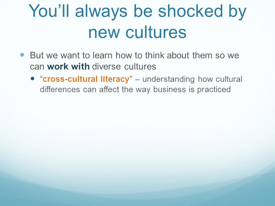 You'll always be shocked by new cultures