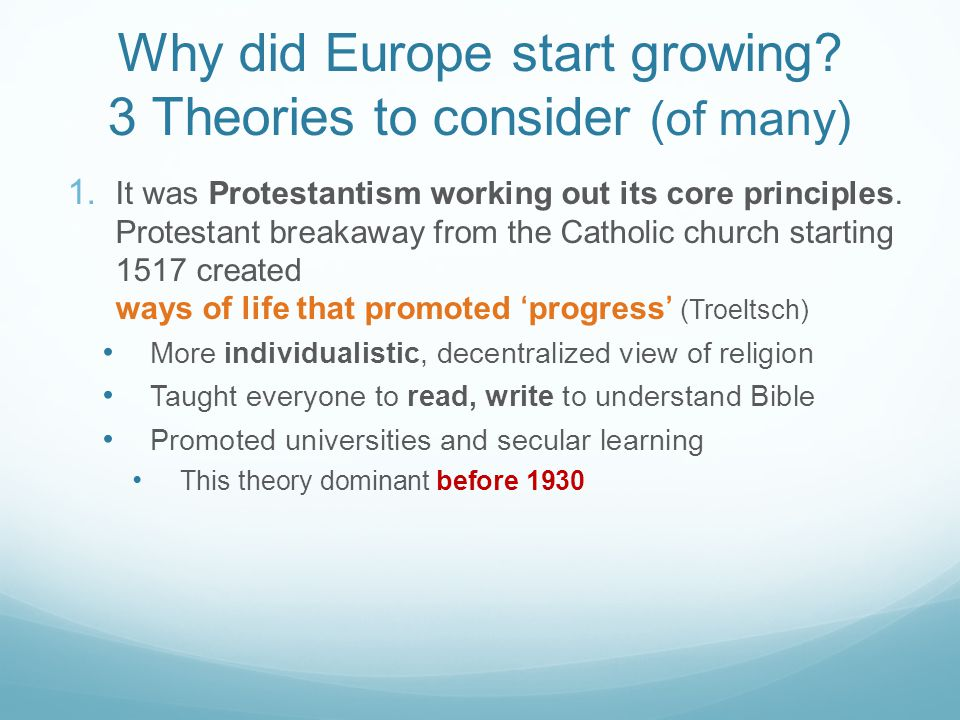Why did Europe start growing 3 Theories to consider (of many)