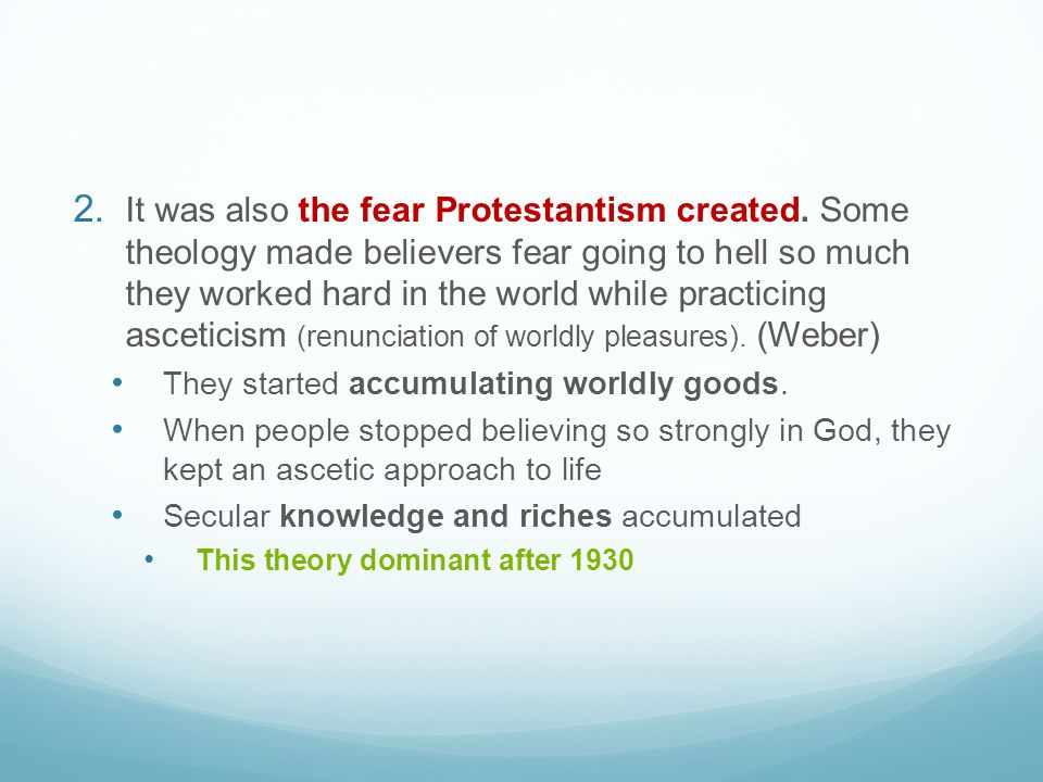 It was also the fear Protestantism created
