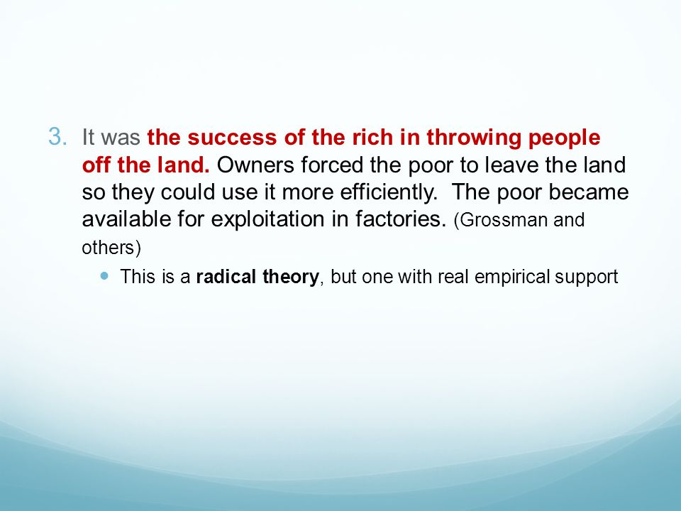 It was the success of the rich in throwing people off the land