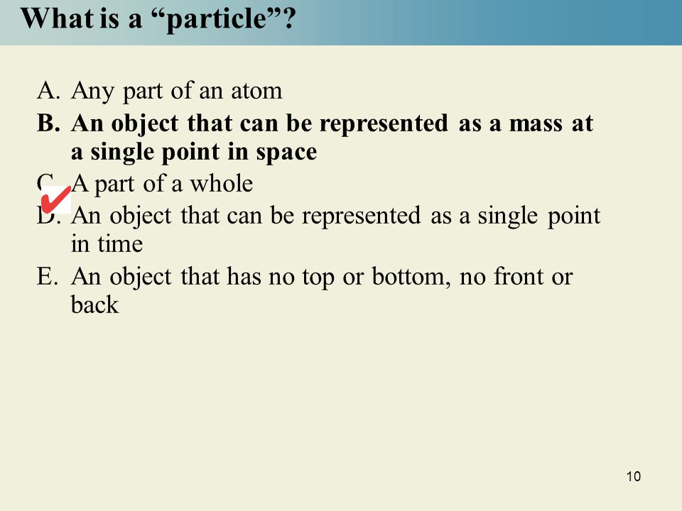 What is a particle Any part of an atom