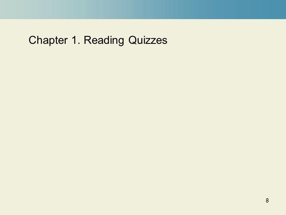 Chapter 1. Reading Quizzes