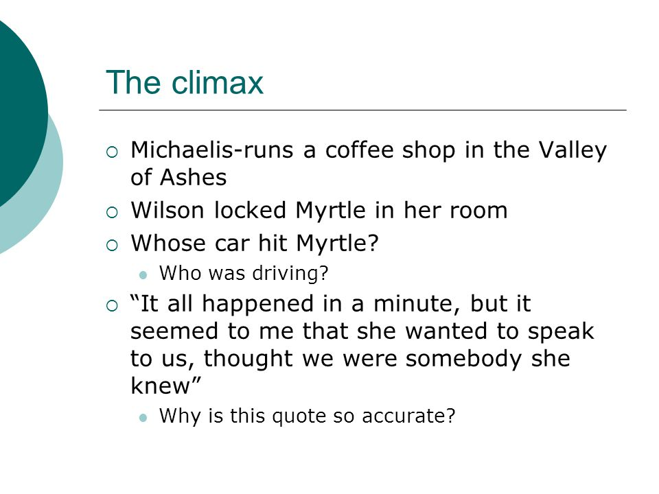 The climax Michaelis-runs a coffee shop in the Valley of Ashes