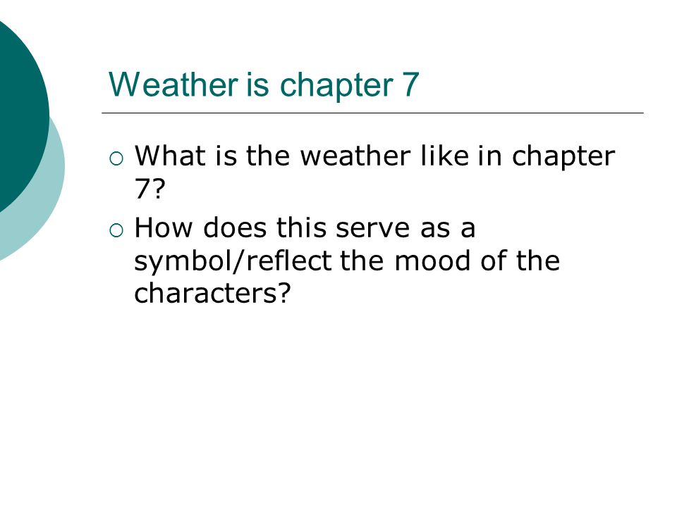 Weather is chapter 7 What is the weather like in chapter 7