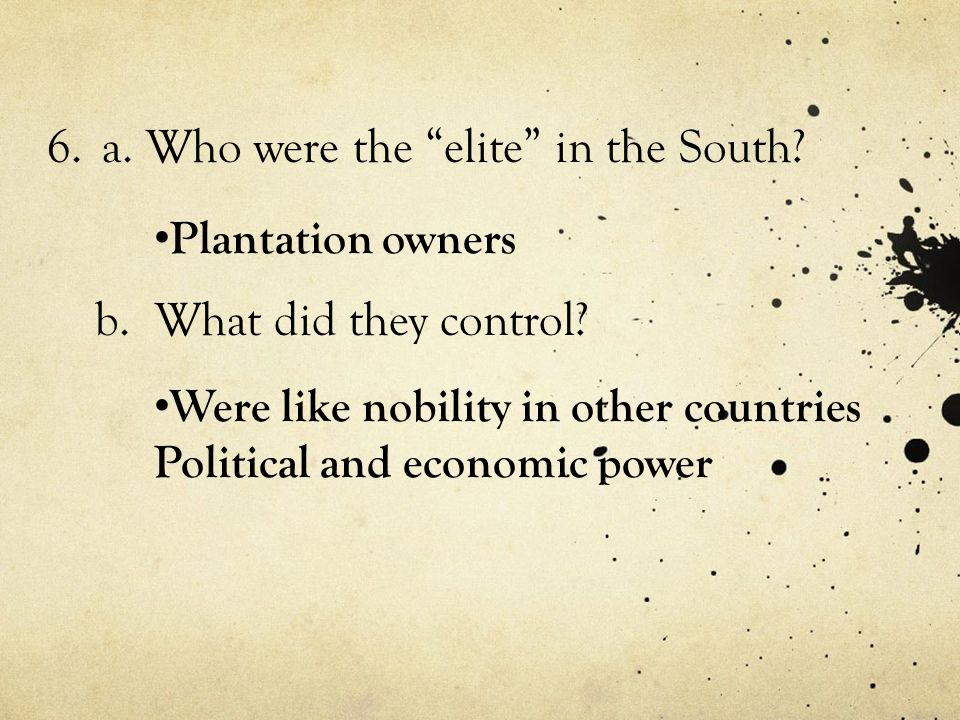 a. Who were the elite in the South