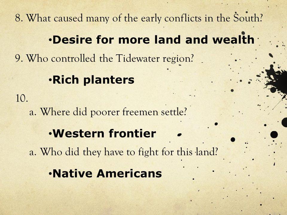 8. What caused many of the early conflicts in the South