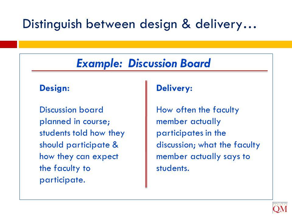 Distinguish between design & delivery…