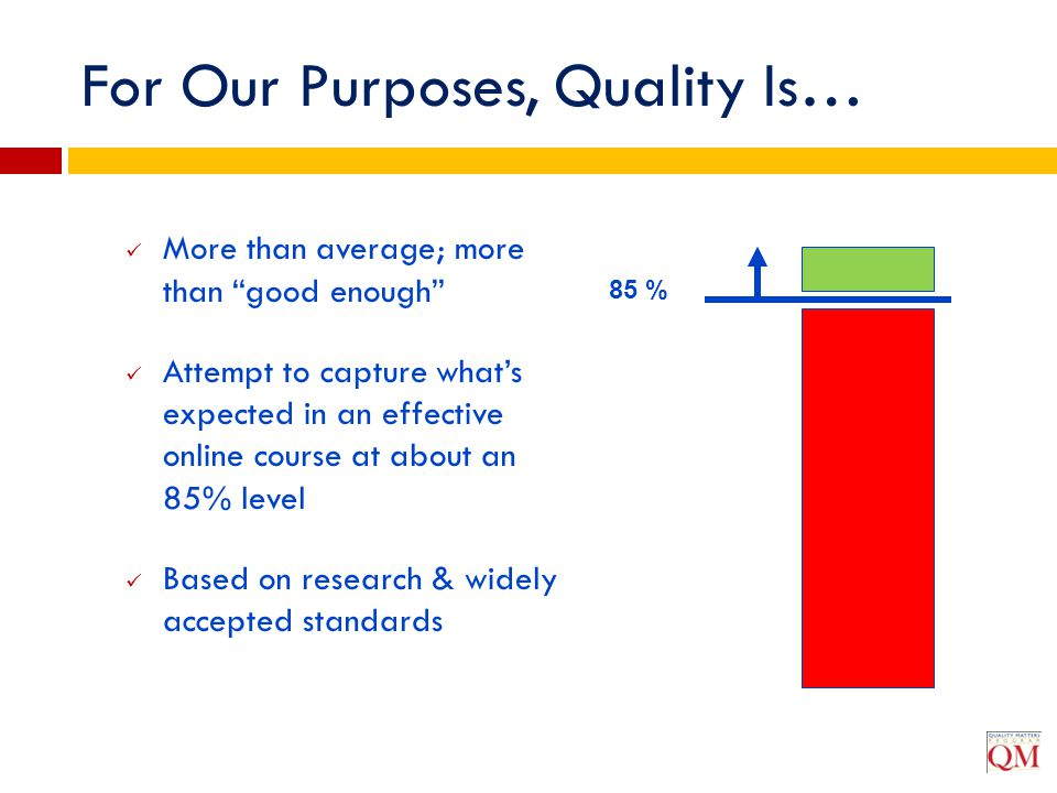 For Our Purposes, Quality Is…
