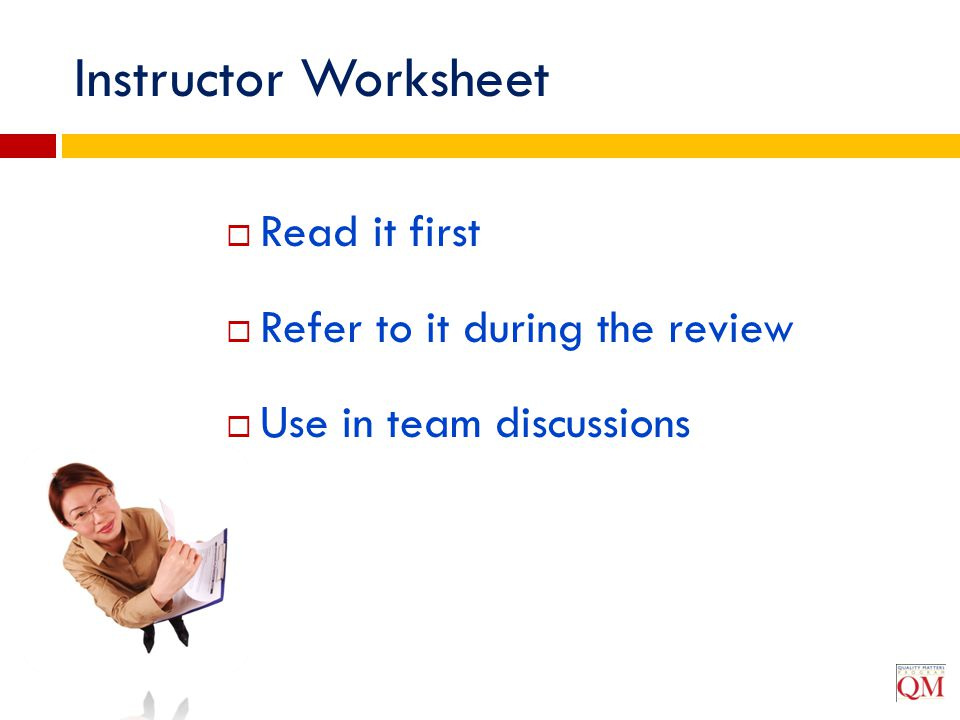 Instructor Worksheet Read it first Refer to it during the review