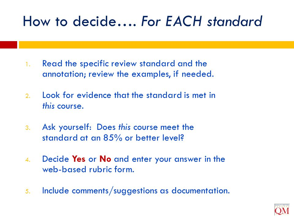 How to decide…. For EACH standard