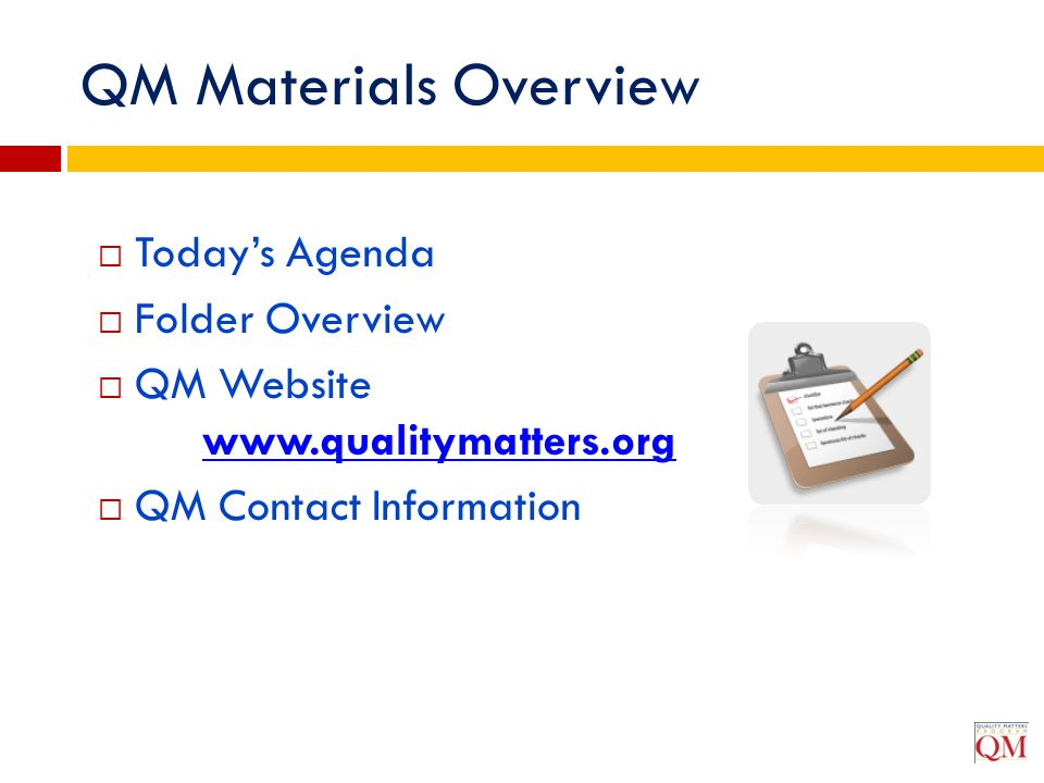 QM Materials Overview Today's Agenda Folder Overview