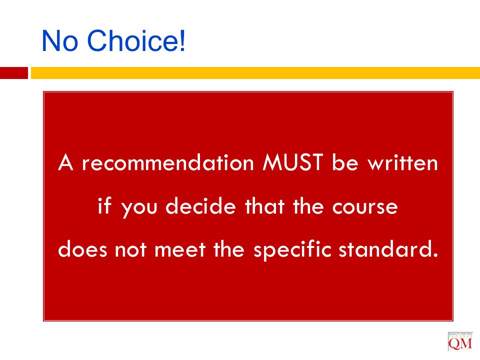 No Choice! A recommendation MUST be written