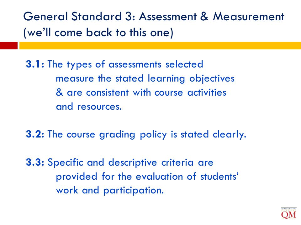 General Standard 3: Assessment & Measurement (we'll come back to this one)