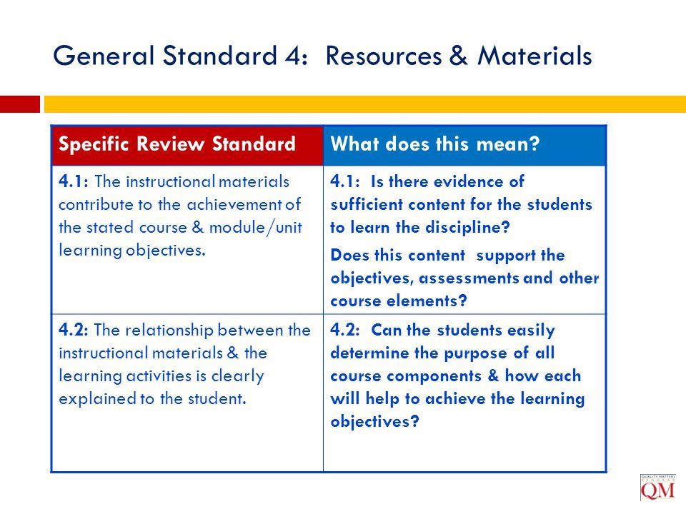 General Standard 4: Resources & Materials