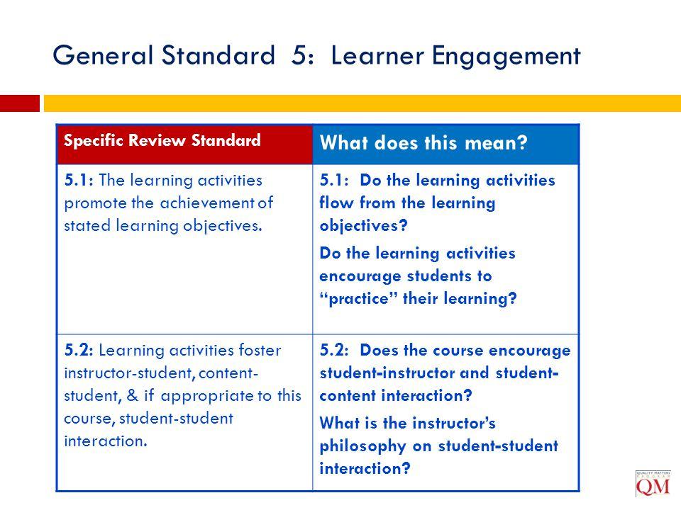 General Standard 5: Learner Engagement