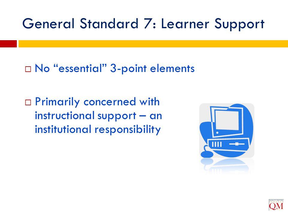 General Standard 7: Learner Support