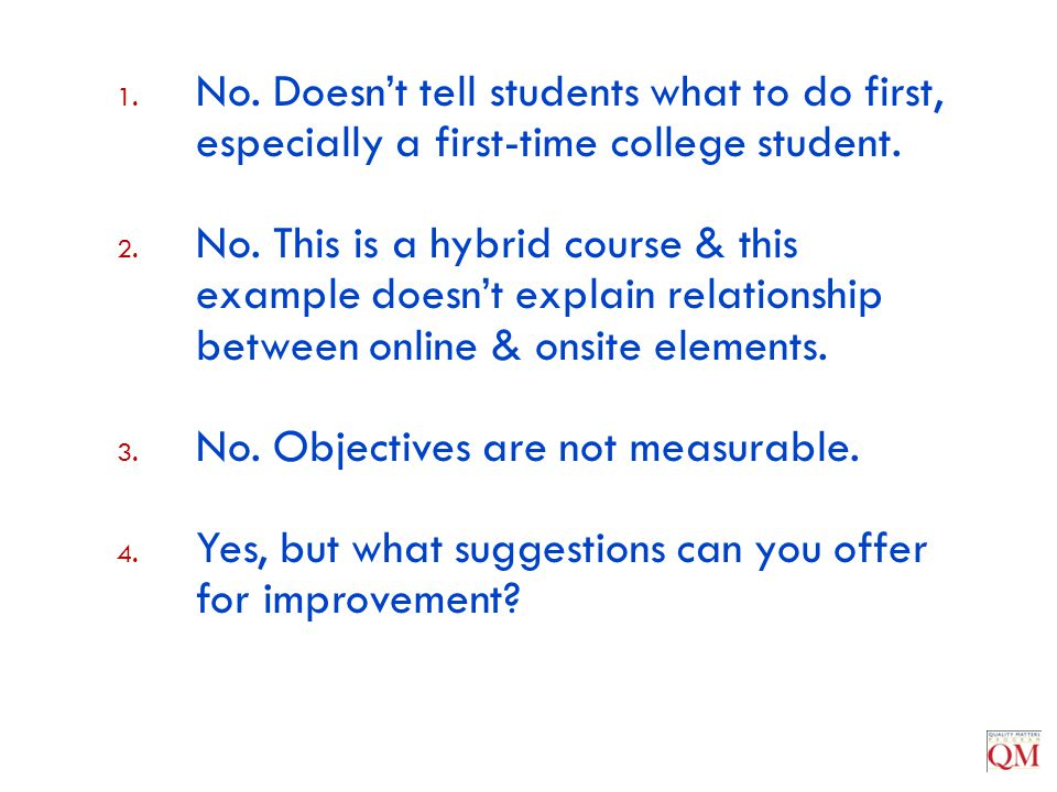 No. Doesn't tell students what to do first, especially a first-time college student.