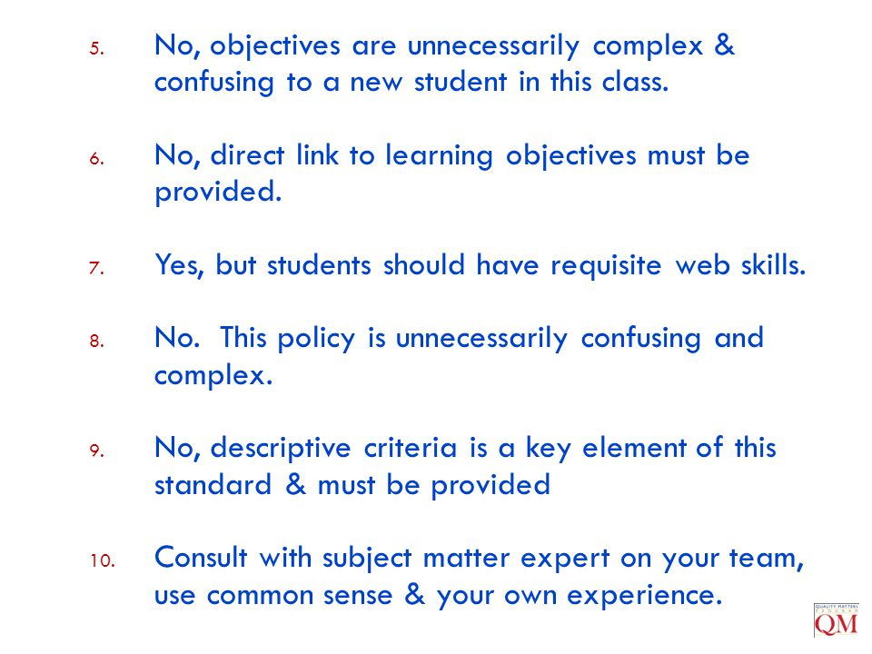 No, objectives are unnecessarily complex & confusing to a new student in this class.