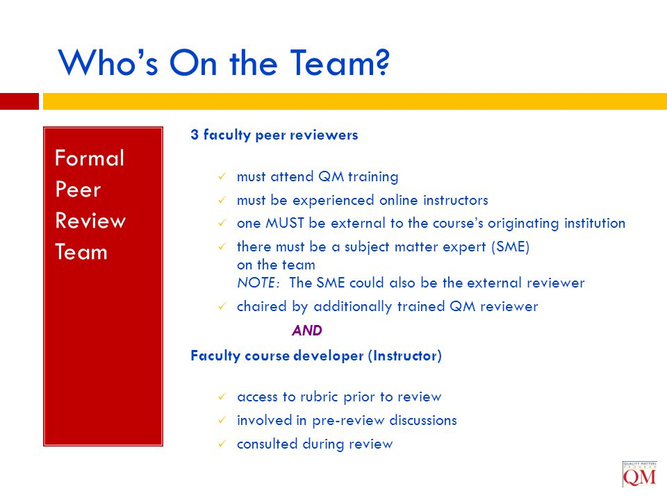 Who's On the Team Formal Peer Review Team 3 faculty peer reviewers