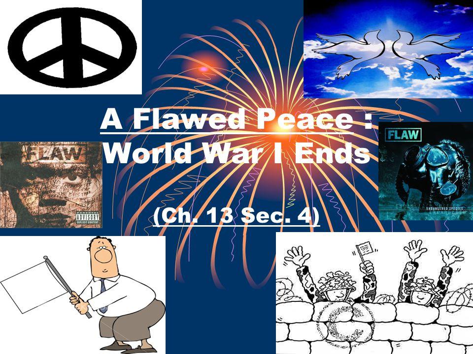 A Flawed Peace : World War I Ends
