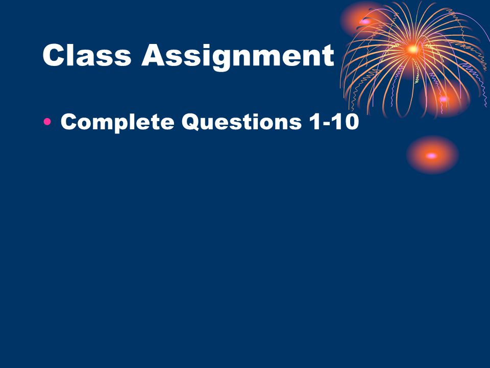 Class Assignment Complete Questions 1-10