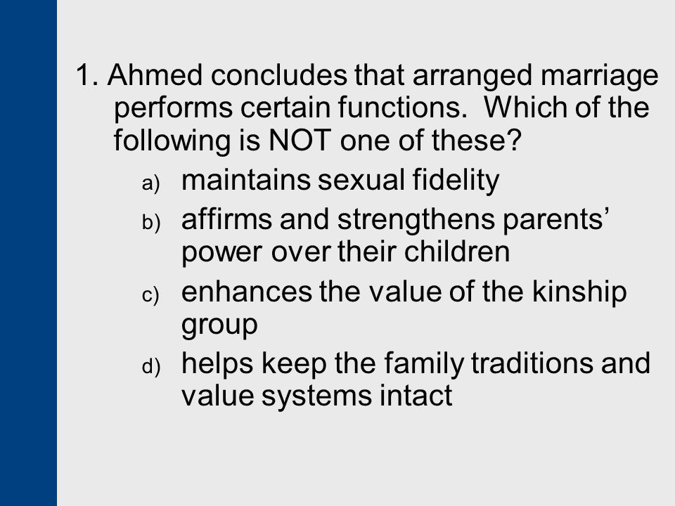 1. Ahmed concludes that arranged marriage performs certain functions
