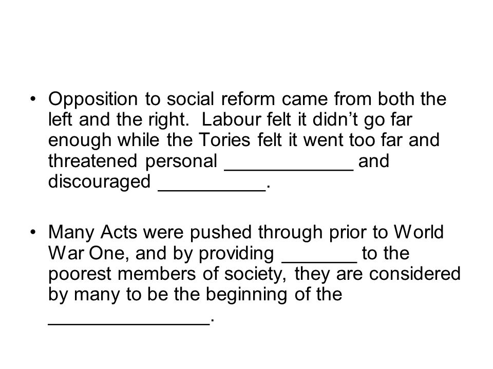 Opposition to social reform came from both the left and the right