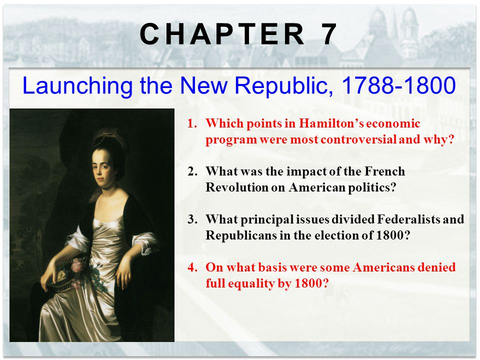Launching the New Republic, 1788-1800