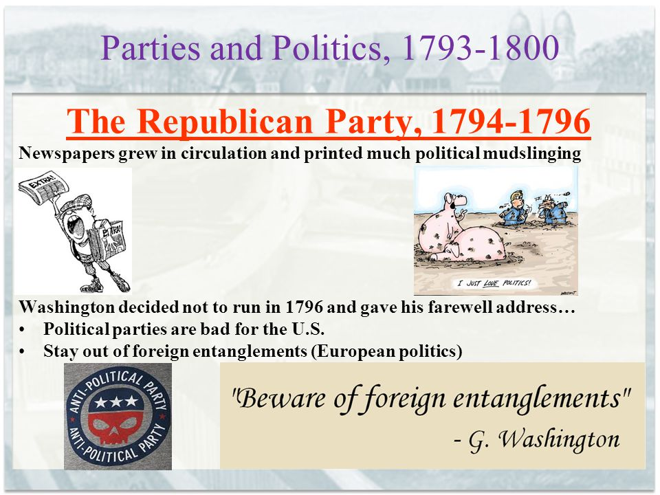 Parties and Politics, 1793-1800 The Republican Party, 1794-1796