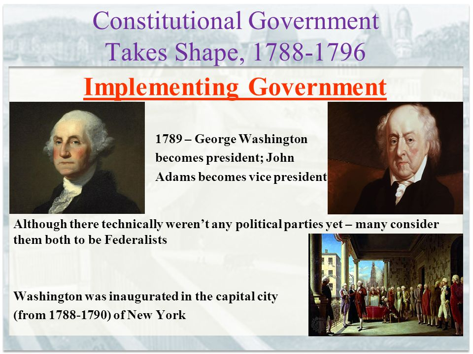 Constitutional Government Takes Shape, 1788-1796