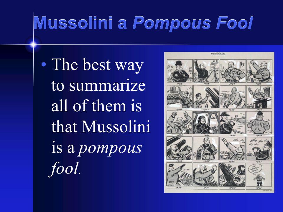 Mussolini a Pompous Fool