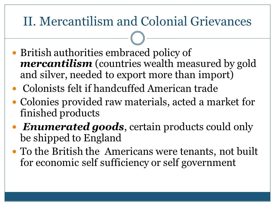 II. Mercantilism and Colonial Grievances