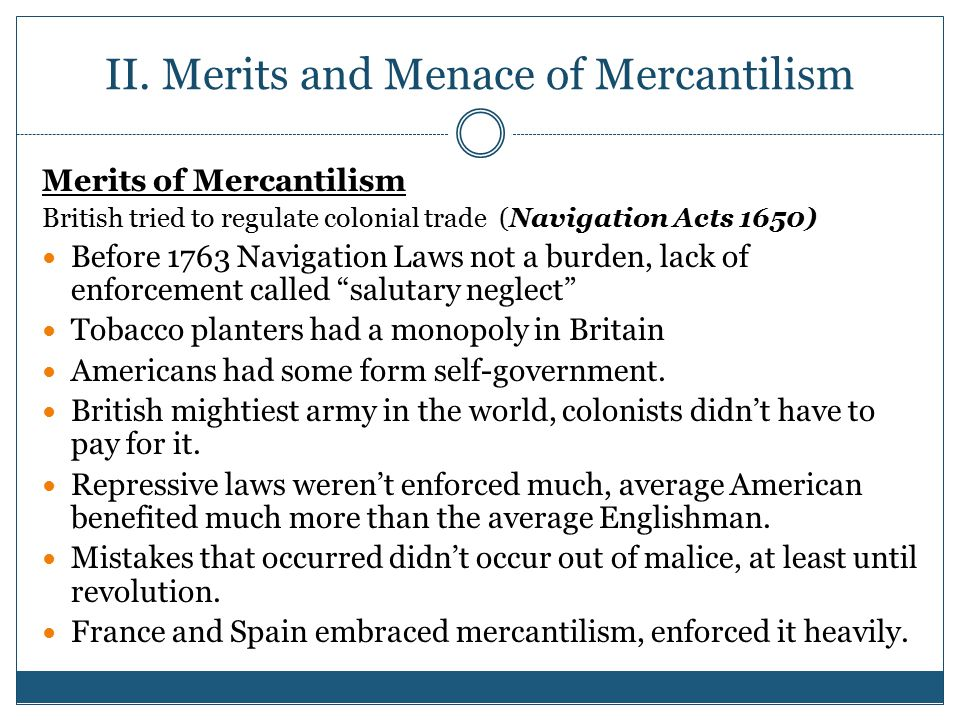 II. Merits and Menace of Mercantilism