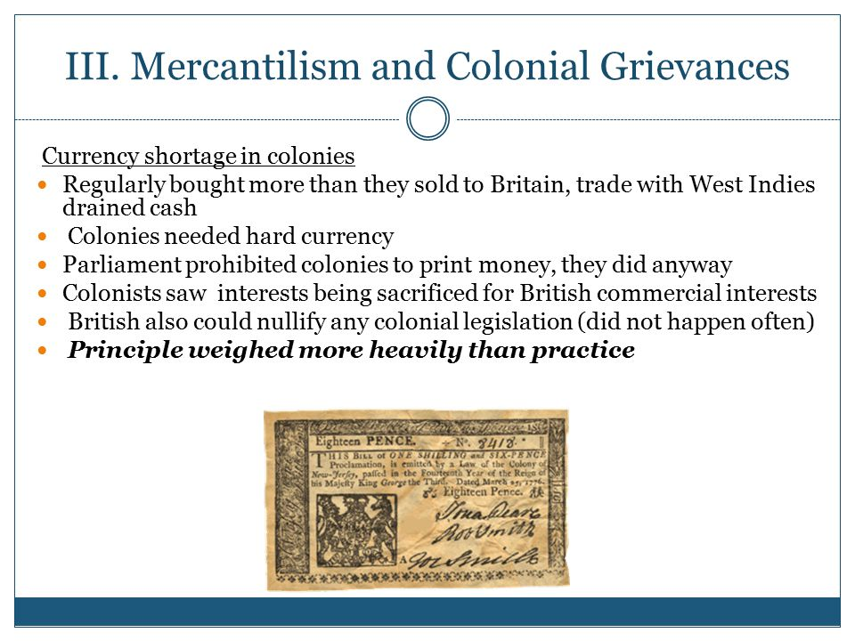 III. Mercantilism and Colonial Grievances
