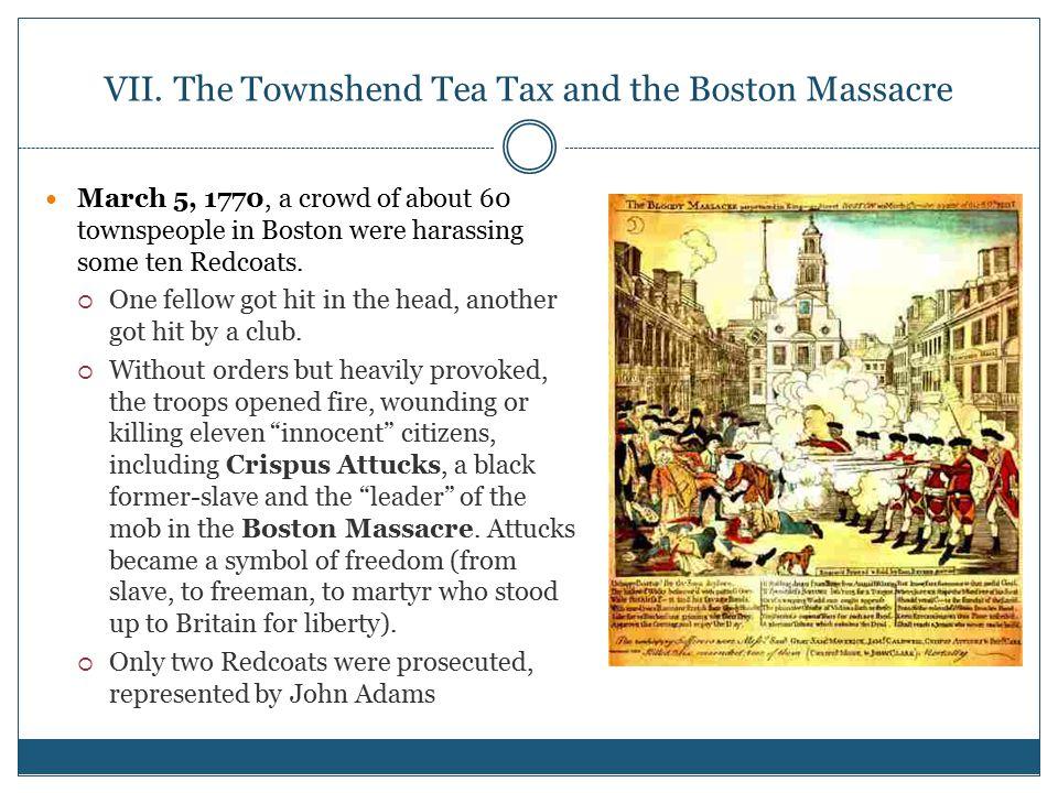 VII. The Townshend Tea Tax and the Boston Massacre