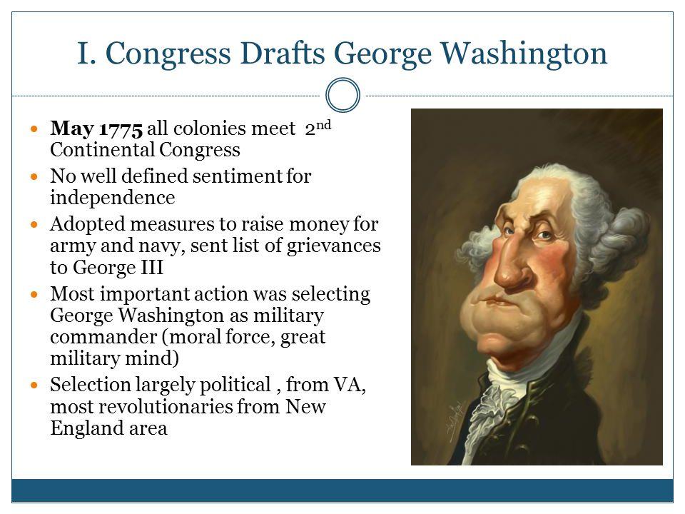 I. Congress Drafts George Washington