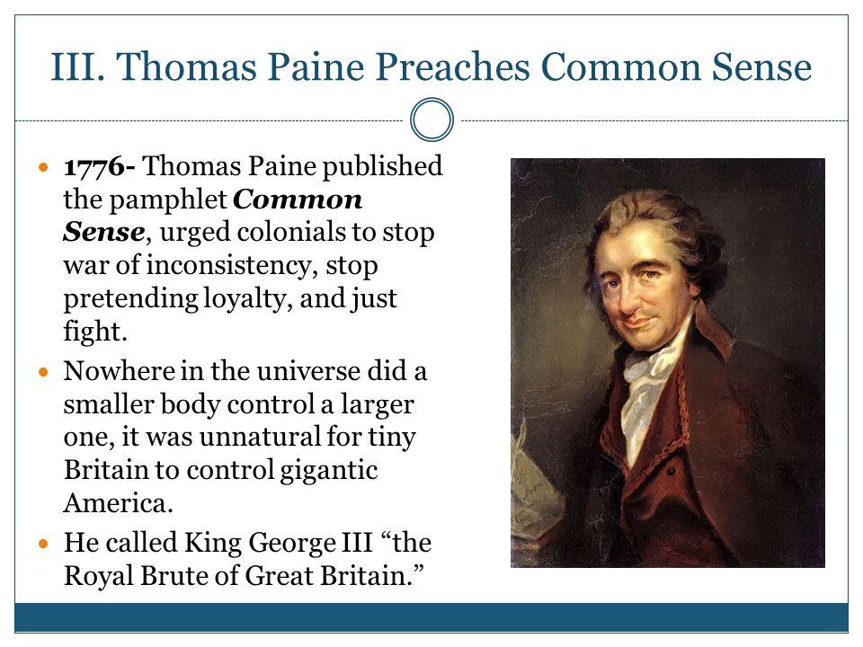 III. Thomas Paine Preaches Common Sense