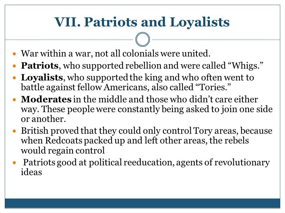 VII. Patriots and Loyalists