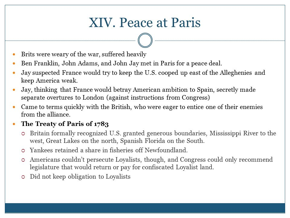 XIV. Peace at Paris Brits were weary of the war, suffered heavily