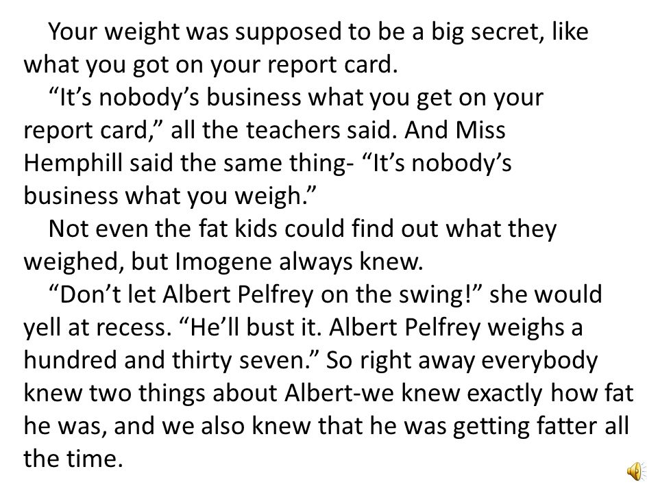 Your weight was supposed to be a big secret, like what you got on your report card.