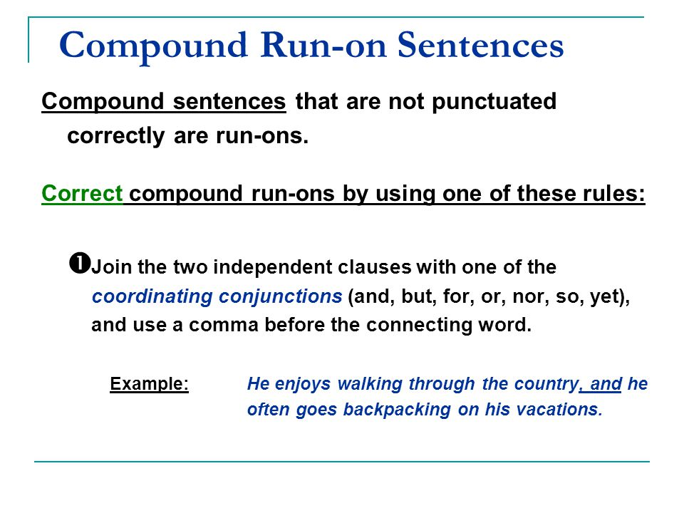 Compound Run-on Sentences