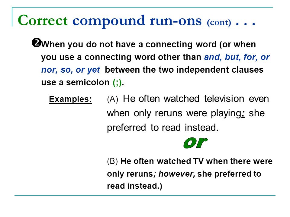 Correct compound run-ons (cont) . . .
