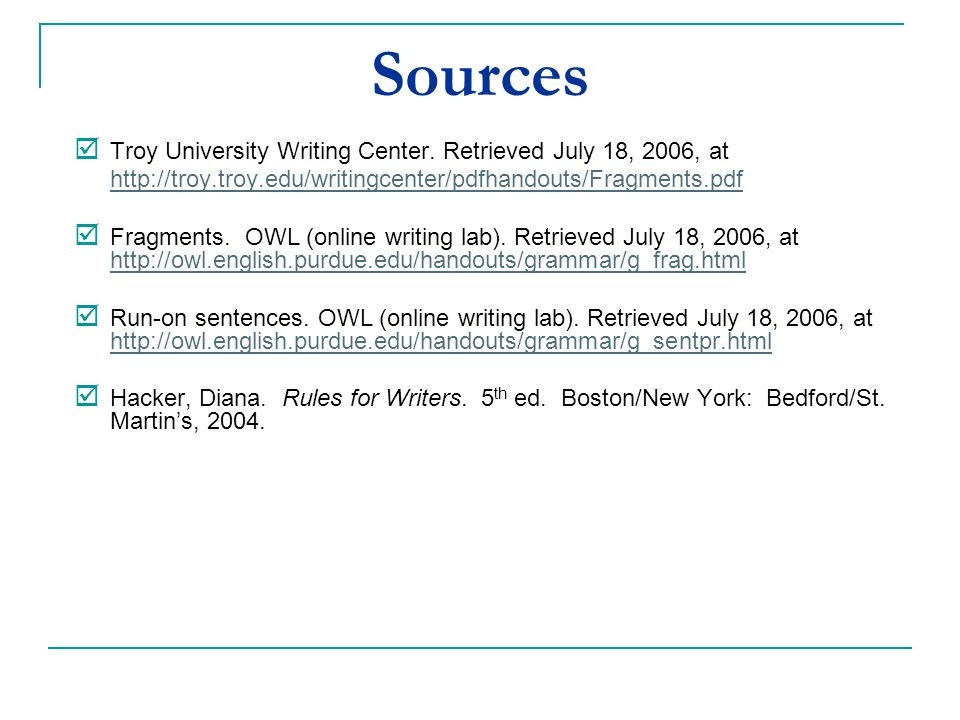 Sources Troy University Writing Center. Retrieved July 18, 2006, at