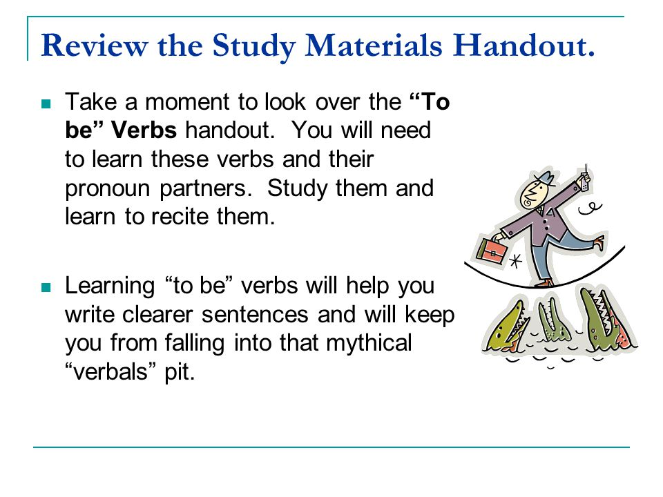 Review the Study Materials Handout.