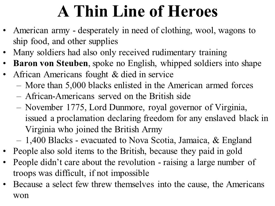 A Thin Line of Heroes American army - desperately in need of clothing, wool, wagons to ship food, and other supplies.