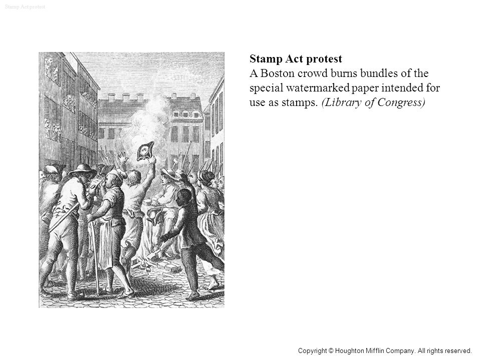 Stamp Act protest Stamp Act protest. A Boston crowd burns bundles of the special watermarked paper intended for use as stamps. (Library of Congress)