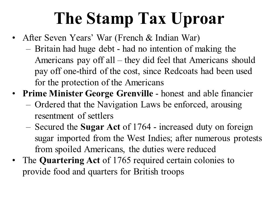 The Stamp Tax Uproar After Seven Years' War (French & Indian War)